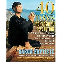 40 days to Personal Revolution: A Breakthrough Program to Radically Change Your Body: A Breakthrough Program to…