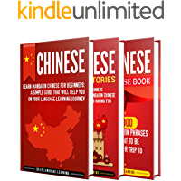 Learn Chinese: A Comprehensive Guide to Learning Chinese for Beginners, Including Grammar, Short Stories and Popular Phrases (English Edition)