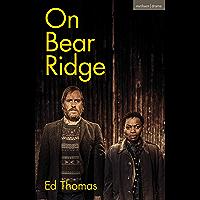 On Bear Ridge (Modern Plays)