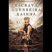 Escrava, Guerreira e Rainha (De Coroas e Glória—Livro n 1)
