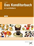 Das Konditorbuch: in Lernfeldern