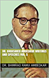 DR. BABASAHEB AMBEDKAR WRITINGS AND SPEECHES VOL. 5