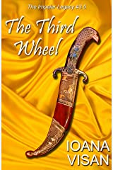 The Third Wheel (The Impaler Legacy) Kindle Edition