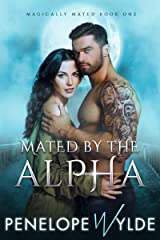 Mated by the Alpha: Small Town Alpha Shifter Romance (Magically Mated Book 1) Kindle Edition