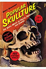 Popular Skullture: The Skull Motif in Pulps, Paperbacks, and Comics Hardcover