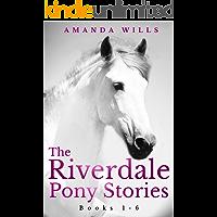 The Riverdale Pony Stories Box Set (Books 1-6)