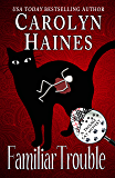 Familiar Trouble: Book 1 of Trouble Cat Mysteries