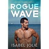 Rogue Wave: A Small Town Beach Romance (Haven Island Series)