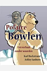 Polaire Bowlen: Een verhaal zonder woorden (Stories Without Words Book 1) Kindle Edition