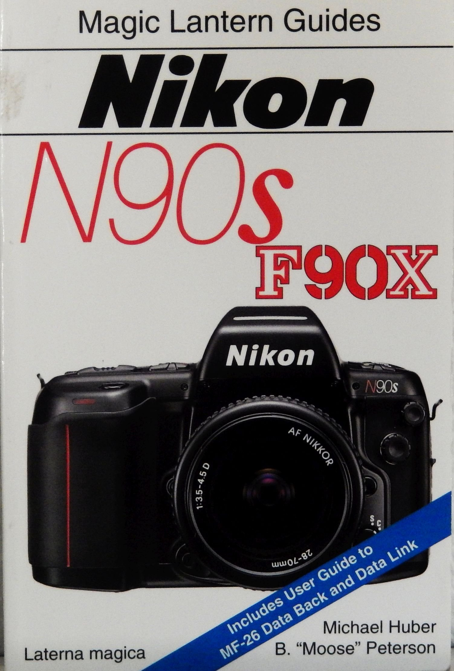Nikon N90S-F90X (Magic Lantern Guides): Michael Huber, B. Peterson:  9781883403201: Amazon.com: Books