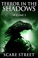 Terror in the Shadows Vol. 3: Horror Short Stories Collection with Scary Ghosts, Paranormal & Supernatural Monsters Kindle Edition