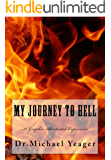 My JOURNEY To HELL: A Graphic Illustrated Experience of HELL