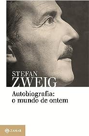 Autobiografia: o mundo de ontem: Memórias de um europeu