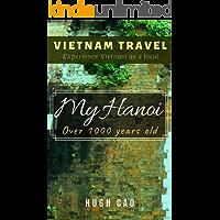 VIETNAM TRAVEL: My Hanoi - Over 1000 years old