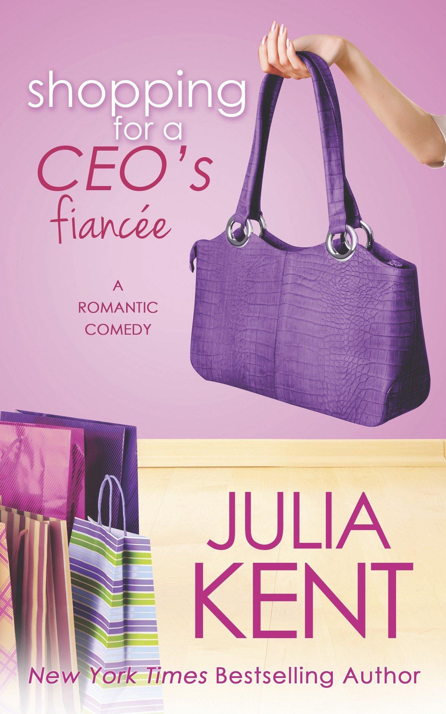 Shopping for a CEO\'s Fiancée (The Shopping Series): Julia Kent ...
