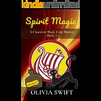 Spirit Magic: A Chocolate Magic Cozy Mystery