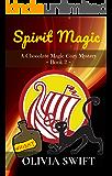 Spirit Magic: A Chocolate Magic Cozy Mystery - Book 2
