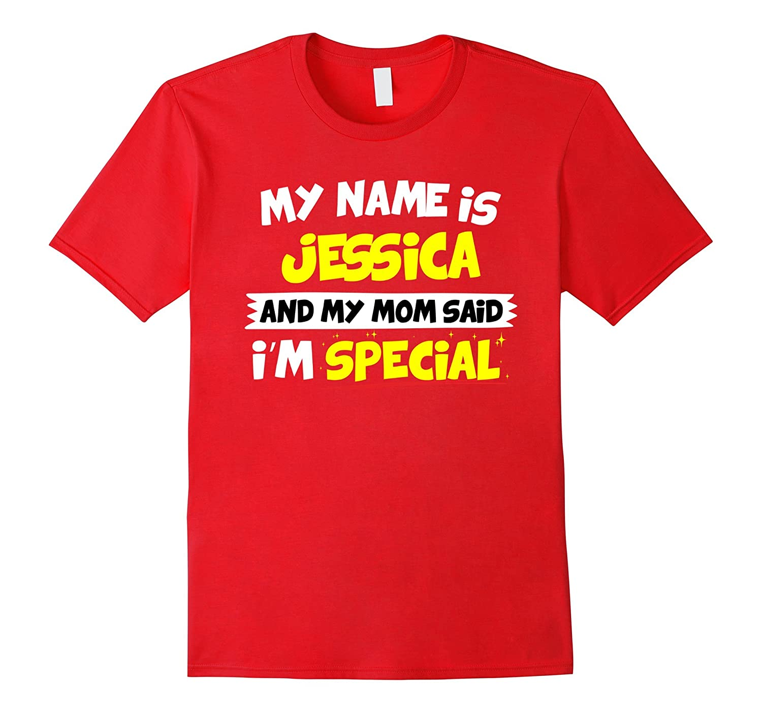 My Name is Jessica and my Mom Said I'm Special T Shirt-CL
