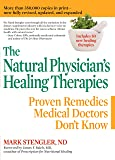Natural Physician's Healing Therapies: Proven Remedies Medical Doctors Don't Know