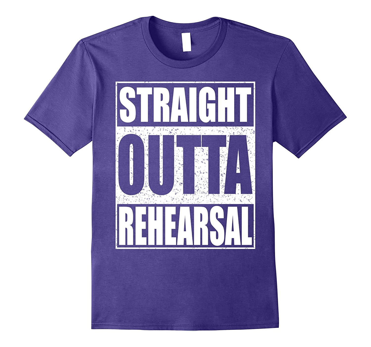 Straight Outta Rehearsal T-Shirt Funny Theatre Gift-FL