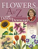 Flowers A to Z with Donna Dewberry