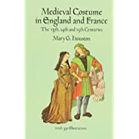 Medieval Costume in England and France: The 13th