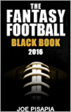 The Fantasy Football Black Book 2016 Edition (Fantasy Black Book 9)