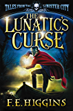 The Lunatic's Curse (Tales From The Sinister City Book 4)