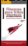 Finanzas para frikis: Gestiona tu dinero como una estrella de Hollywood