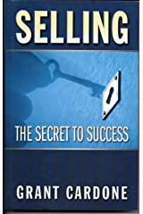 Selling: The Secret to Success by Grant Cardone (2008-04-12) Hardcover