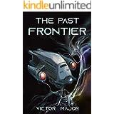 The Past Frontier: A Futuristic Sci-Fi Techno-Thriller