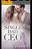 Single Dad CEO: A Billionaire Boss Romance