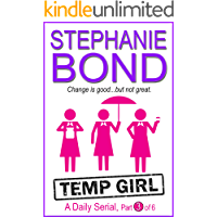 Temp Girl: Part 3 of 6 (Kindle Single)