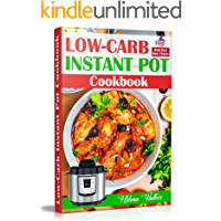 Low-Carb Instant Pot Cookbook: Healthy and Easy Keto Diet Pressure Cooker Recipes. (Keto Instant Pot, Low-Carb Instant… book cover