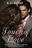 Touch of Love (Book 0.5 Forever and Always)