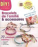 Bracelets de l'amitié & accessoires : 77 créations inédites ! inclus 6 fils de lin + apprêts
