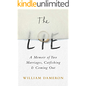 The Lie: A Memoir of Two Marriages, Catfishing & Coming Out