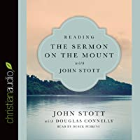 Reading the Sermon on the Mount with John Stott: Reading the Bible with John Stott