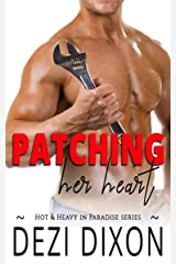 Patching her Heart (Hot & Heavy In Paradise Book 9) Kindle Edition