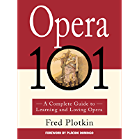 Opera 101: A Complete Guide to Learning and Loving Opera book cover