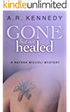 Gone But Not Healed (A Nathan Miccoli Mystery, Book 3)