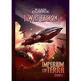 I Was Legion (Imperium of Terra Book 1)