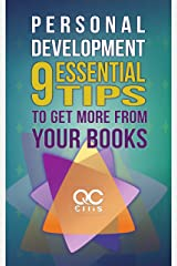 Personal Development: 9 Essential Tips To Get More From Your Books Kindle Edition