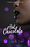 Hot Chocolate: Lisa & Dan: Prickelnde Novelle - Episode 1.4 (L.A. Roommates)