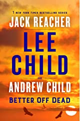 Better Off Dead: A Jack Reacher Novel Kindle Edition