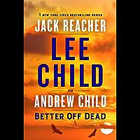 Better Off Dead: A Jack Reacher Novel