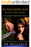 An Enduring Sun: A Takamo Universe Science Fiction Romance Novel (Project Aeon Book 1)