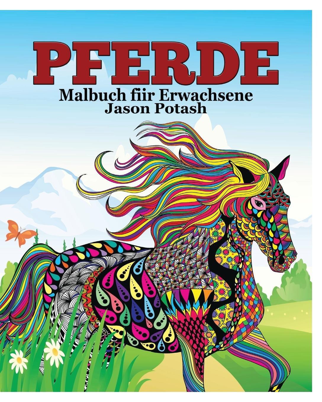 Bunter Malspaß für Pferdefreunde Mit farbigen Vorlagen Taschenbuch Deutsch 2018 Mal- & Zeichenmaterialien für Kinder Malbücher für Kinder