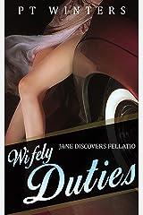 Wifely Duties: Jane Discovers Fellatio Kindle Edition