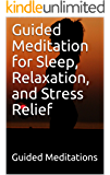 Guided Meditation for Sleep, Relaxation, and Stress Relief